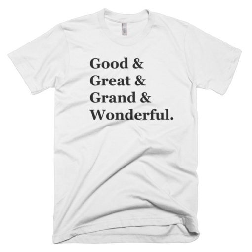 good great grand wonderful tshirt from billy madison and chris farley