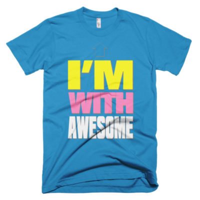 tshirt that says im with awesome