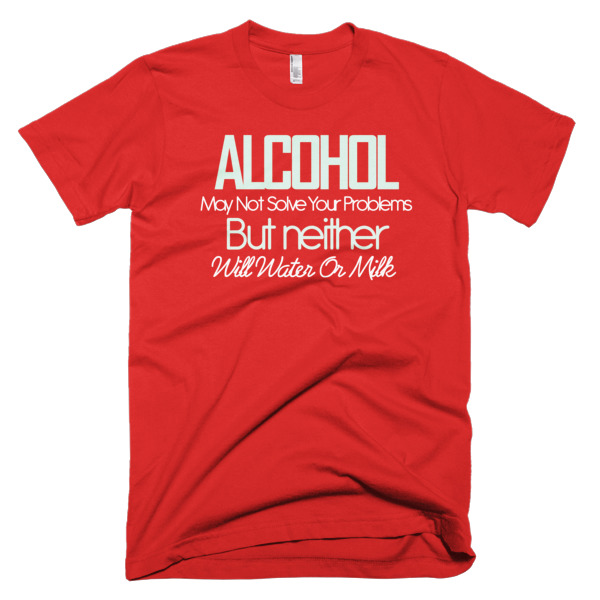 red shirt Alcohol Might Not Solve Your Problems, But Neither Will Water or Milk